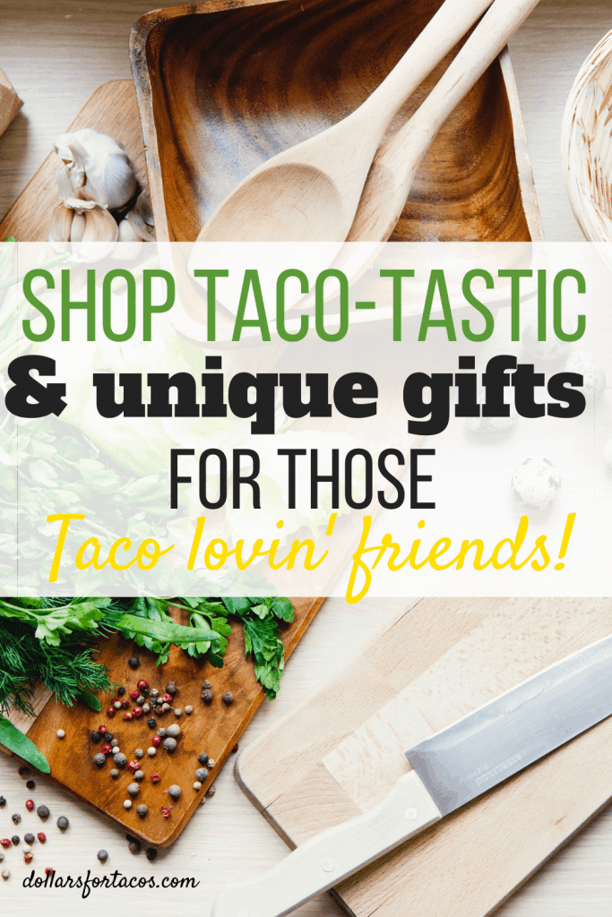 SHOP taco-tastic and unique gifts for those taco lovin' friends pin